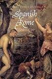 Spanish Rome, 1500-1700 - Thomas James Dandelet