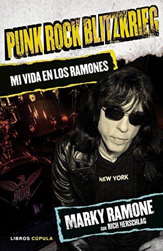 Punk Rock Blitzkrieg: Mi vida en los Ramones (Música y cine)
