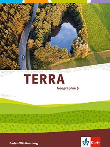 TERRA Geographie 5. Ausgabe Baden-Württemberg: Schülerbuch Klasse 5 (TERRA Geographie. Ausgabe für Baden-Württemberg ab 2016)
