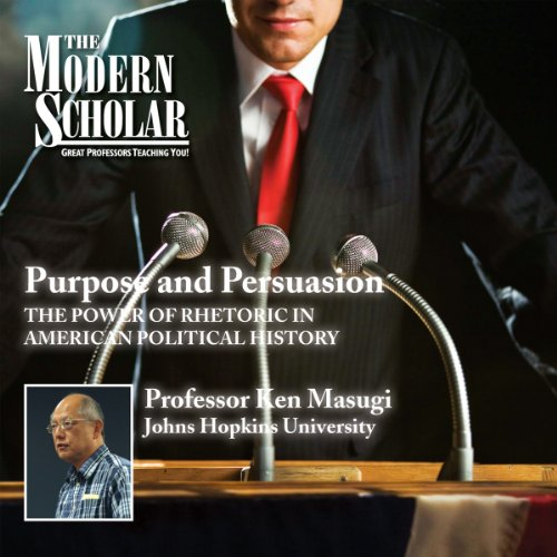 The Modern Scholar: Purpose and Persuasion audiobook cover art