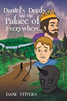Daniel's Deeds and the Palace of Everywhere