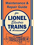 Maintenance & Repair Guide for Lionel Electric Trains & Accessories