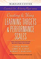 Creating and Using Learning Targets & Performance Scales: How Teachers Make Better Instructional Decisions 1941112013 Book Cover