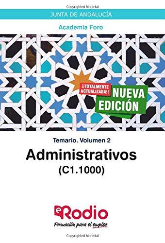 Administrativos (C1.1000). Junta de Andalucía: Temario. Volumen 2