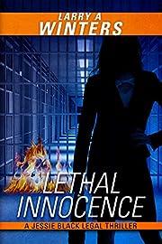 Lethal Innocence (Jessie Black Legal Thrillers Book 7)
