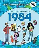 Mes souvenirs en BD - Année de naissance 1984