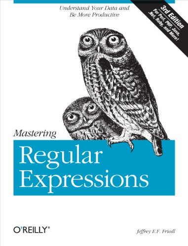 Mastering Regular Expressions: Understand Your Data and Be More Productive (English Edition)