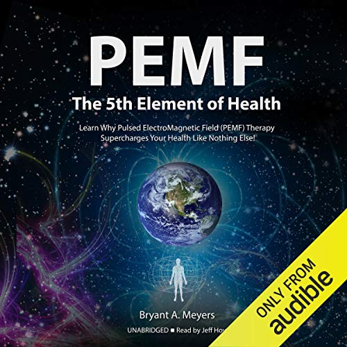 PEMF-The Fifth Element of Health audiobook cover art