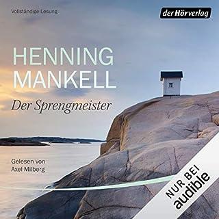 Der Sprengmeister                   Autor:                                                                                                                                 Henning Mankell                               Sprecher:                                                                                                                                 Axel Milberg                      Spieldauer: 4 Std. und 25 Min.     33 Bewertungen     Gesamt 3,9