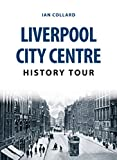 Liverpool City Centre History Tour (English Edition)