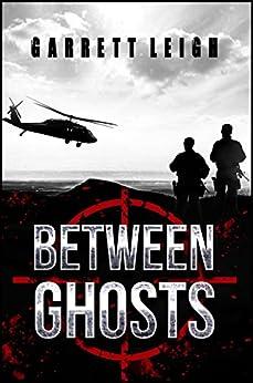 Between Ghosts by [Garrett Leigh]
