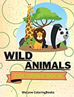 Wild Animals Coloring Book: Cute Wild Animals Coloring Book - Adorable Wild Animals Coloring Pages for Kids -25 Incredibly Cute and Lovable Wild Animals
