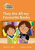 Level 4 - They Are All my Favourite Books (Collins Peapod Readers)