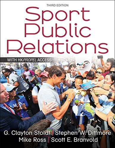 Compare Textbook Prices for Sport Public Relations 3 Edition ISBN 9781492589389 by Stoldt, G. Clayton,Dittmore, Stephen W.,Ross, Mike,Branvold, Scott E.