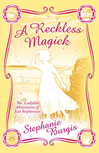 A Reckless Magick (The Unladylike Adventures of Kat Stephenson) (English Edition)