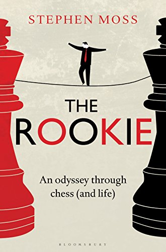 The Rookie: An Odyssey through Chess (and Life) (English Edition)