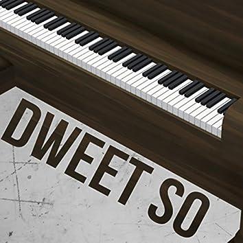 Dweet So (Piano Version)