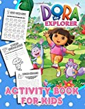 Dora The Explorer Activity Book For Kids: Motivate Your Kids By The Creative Activity Book - Lots Of Puzzle, Dot To Dot, Scramble, Odd One Out, Etc. ... Dora The Explorer Images Are Waiting For Them