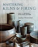 how to build a wood kiln - Mastering Kilns and Firing: Raku, Pit and Barrel, Wood Firing, and More (Mastering Ceramics)