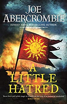 A Little Hatred: Book One (The Age of Madness) by [Joe Abercrombie]