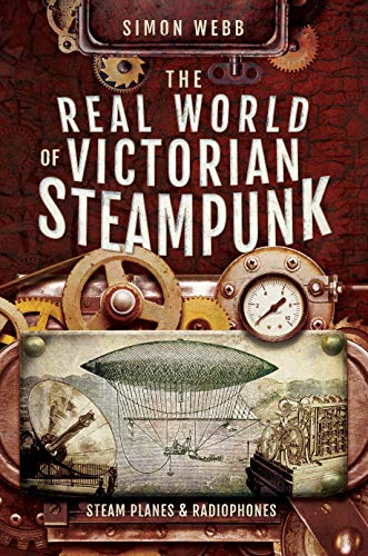 The Real World of Victorian Steampunk: Steam Planes and Radiophones