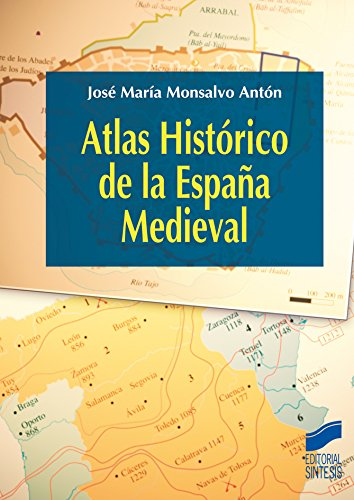 Atlas Histórico de la España Medieval (Atlas históricos nº 13)