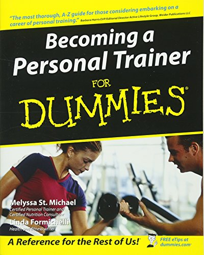Becoming a Personal Trainer For Dummies (For Dummies Series)