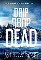 Drip Drop Dead (Emma Frost Mystery)
