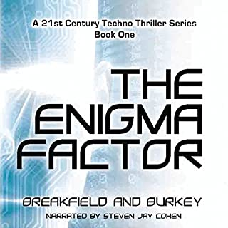 The Enigma Factor     The Enigma Series, Book 1              By:                                                                                                                                 Charles V Breakfield,                                                                                        Roxanne E Burkey                               Narrated by:                                                                                                                                 Steven Jay Cohen                      Length: 12 hrs and 15 mins     50 ratings     Overall 4.1
