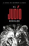 EL JUDÍO REBELDE