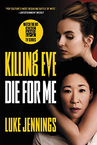 Killing Eve: Die for Me - Kindle edition by Jennings, Luke. Mystery,  Thriller & Suspense Kindle eBooks @ Amazon.com.