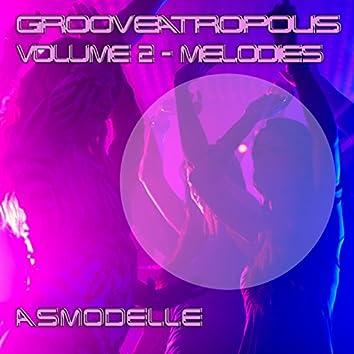 Grooveatropolis Volume 2 - Melodies
