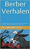 Berber Verhalen: Voorwoord door Johan Leman Hoogleraar Departement Sociale en Culturele Antropologie, K.U. Leuven (Dutch Edition)