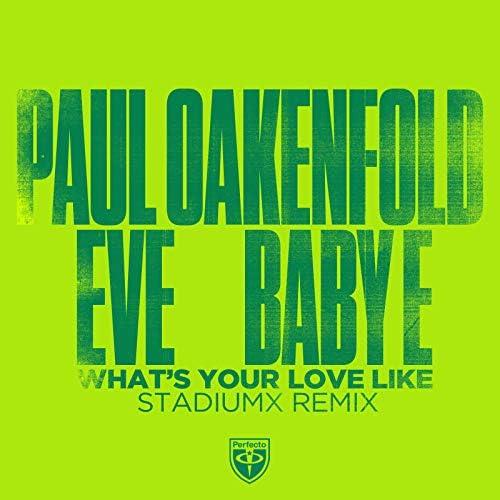 Paul Oakenfold, Eve & Baby E