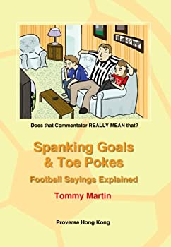 Spanking Goals & Toe Pokes  Football Sayings Explained