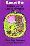 Babalu Aye: Santeria and the Lord of Pestilence