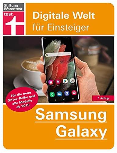 Samsung Galaxy: Tipps & Tricks für die S21er-Reihe und alle Modelle ab 2019 - Grundlagen, Einstellungen, Apps, Datenschutz: Alle Funktionen verständlich erklärt (Digitale Welt für Einsteiger)