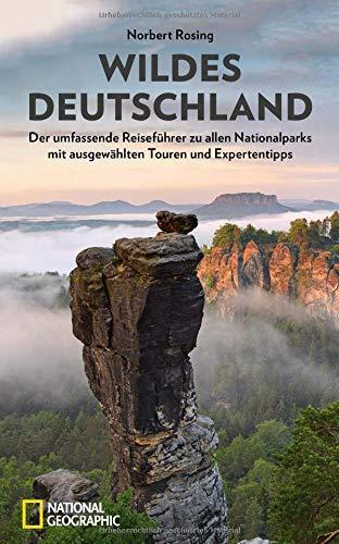 Wildes Deutschland: Der Reiseführer für alle Nationalparks mit Tourenempfehlungen und individuellen Tipps