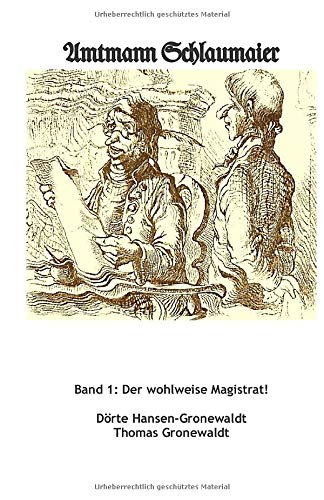 Amtmann Schlaumaier: Band 1: Der wohlweise Magistrat!