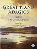 Great Piano Adagios: 60 Works from Bach to Debussy (Dover Music for Piano)