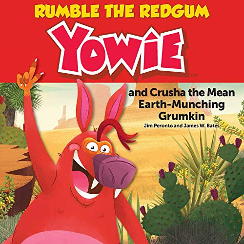 Rumble the Redgum Yowie: and Crusha the Mean Earth-Munching Grumkin