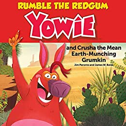 Rumble the Redgum Yowie: and Crusha the Mean Earth-Munching Grumkin by [Jim  Peronto, James W.  Bates]