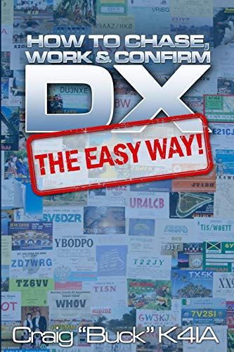 DX - The Easy Way: How to Chase, Work & Confirm DX - The Easy Way