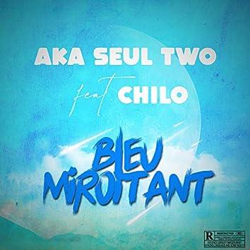 Bleu Miroitant (feat. Chilo)