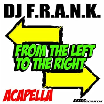 From the Left to the Right Acapella