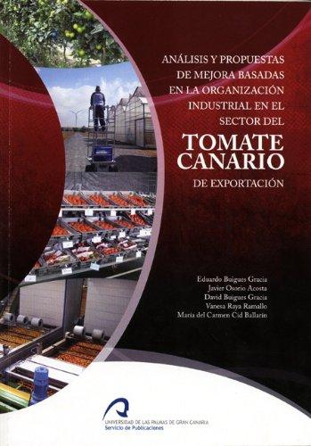 Análisis y propuestas de mejora basadas en la organización industrial en el sector del tomate canario de exportación