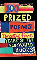 100 Prized Poems: Twenty-five years of the Forward Books