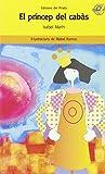 El príncep del cabàs: Llibre infantil en valencià per a 8 anys: Què pot passar, quan un príncep...