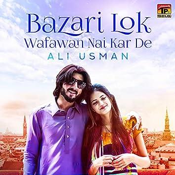Bazari Lok Wafawan Nai Kar De - Single
