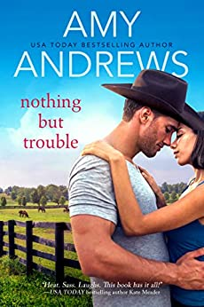 Nothing But Trouble (Credence, Colorado Book 1) by [Amy Andrews]
